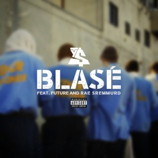 "Ty Dolla Sign featuring Future and Rae Sremmurd ""Blase"""