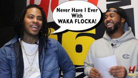 Never Have I Ever - Waka Flocka