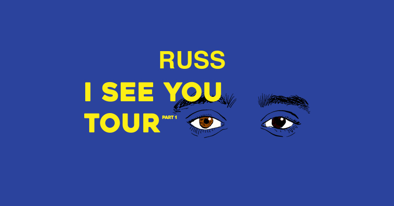 Russ: I See You Tour Part 1 Flyer
