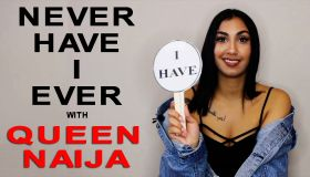 Never Have I Ever: Queen Naija