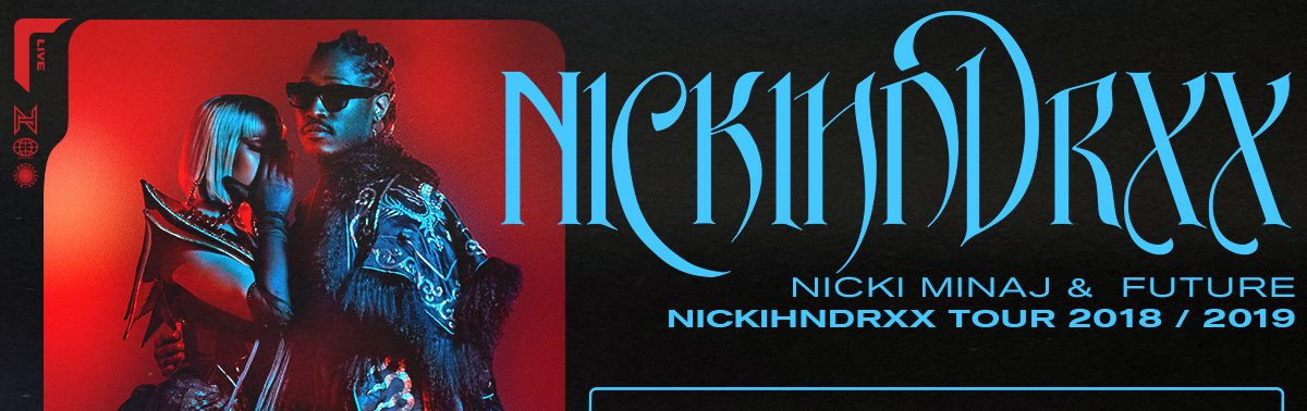 NICKI MINAJ & FUTURE: NICKIHNDRXX TOUR