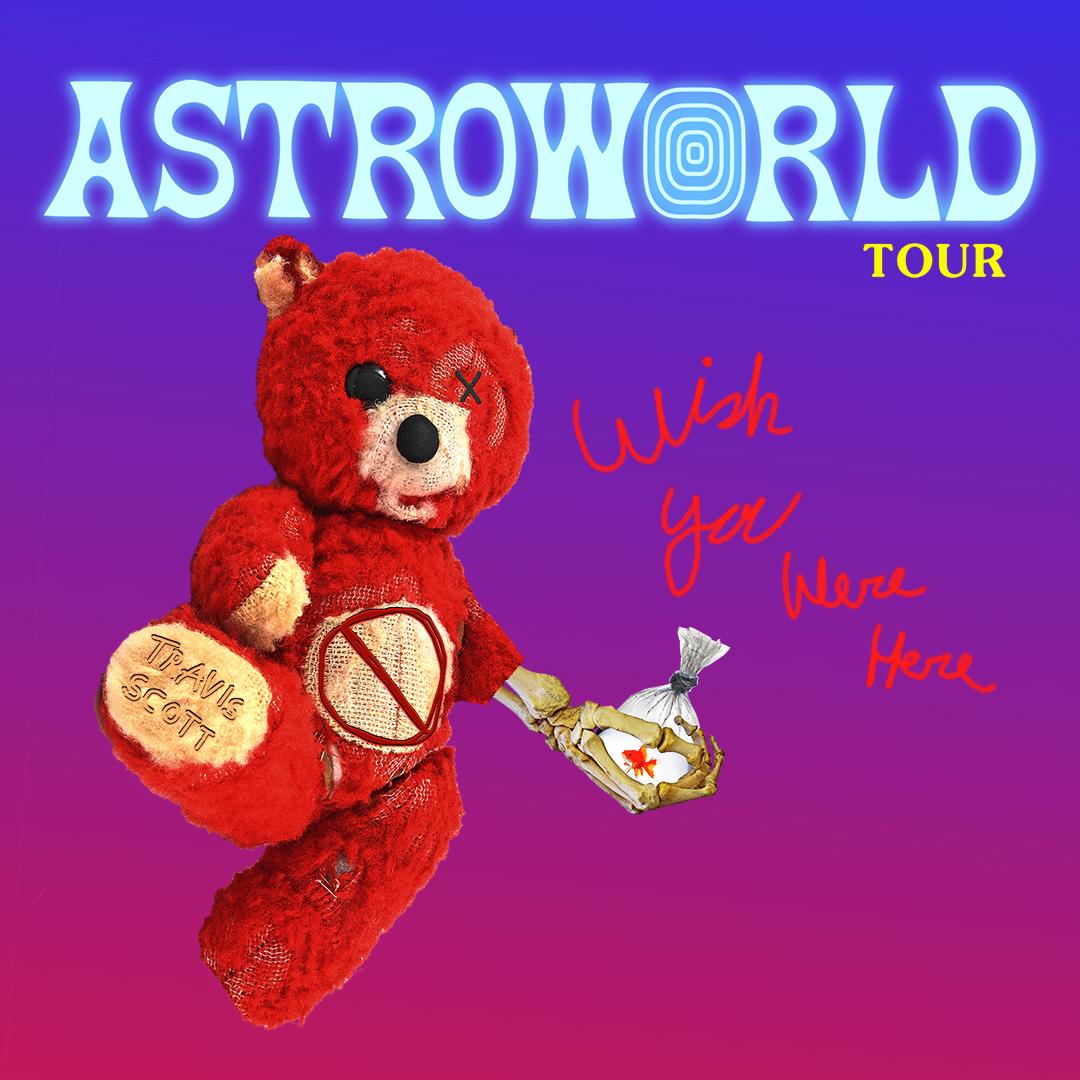 TRAVIS SCOTT ASTROWORLD WISH YOU WERE HERE TOUR